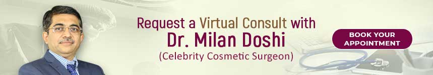 Consultation with Cosmetic surgeon Dr. Milan Doshi